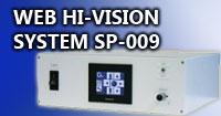 Web Hi-Vision System SP-009